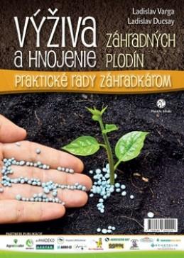 Výživa a hnojenie záhradných plodín - Ladislav Varga; Ladislav Ducsay