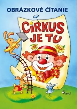 Obrázkové čítanie Cirkus je tu - Petr Šulc