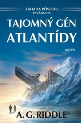 Tajomný gén Atlantídy - A. G. Riddle