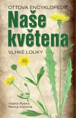 Naše květena Vlhké louky - Vlastimil Rybka; Radka Josková