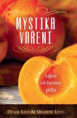 Mystika vaření - Denise Linn; Meadow Linn