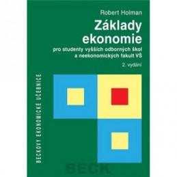 Základy ekonomie pro studenty vyšších odborných škol a neekonomických fakult VŠ - Robert Holman