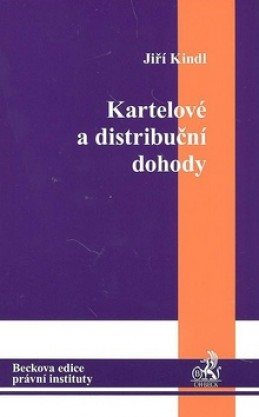 Kartelové a distribuční dohody - Jiří Kindl