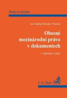 Obecné mezinárodní právo v dokumentech 3.doplněné vydání - Miroslav Potočný; Jan Ondřej