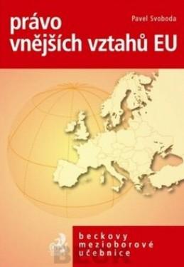 Právo vnějších vztahů EU po Lisabonské smlouvě - Pavel Svoboda
