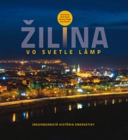 Žilina vo svetle lámp - Patrik Groma; Milan Novák; Miroslav Pfliegel; Peter Štanský