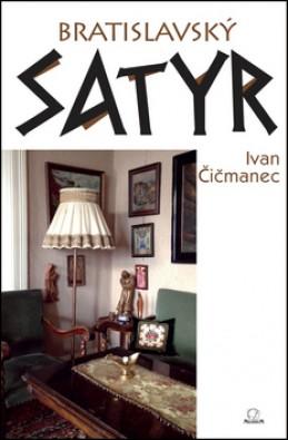 Bratislavský satyr - Ivan Čičmanec