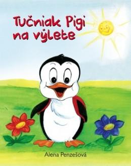 Tučniak Pigi na výlete - Alena Penzešová