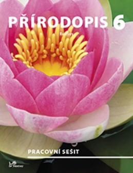 Přírodopis 6 Rostliny - Martin Dančák; Daniel Ševčík; Hana Mikulenková