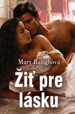 Žiť pre lásku - Mary Baloghová