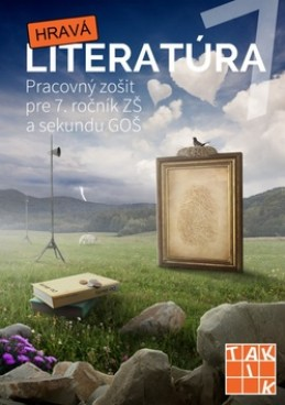 Hravá literatúra Pracovný zošit pre 7. ročník ZŠ a sekundu GOŠ