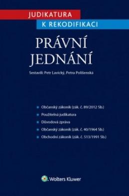 Judikatura k rekodifikaci Právní jednání - Petr Lavický; Petra Polišenská