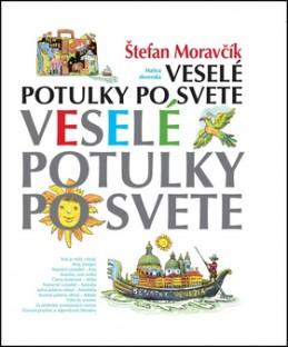Veselé potulky po svete - Štefan Moravčík