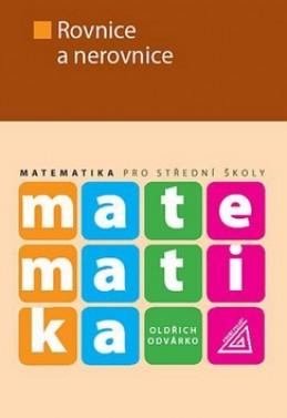 Matematika pro střední školy Rovnice a nerovnice - Oldřich Odvárko
