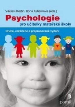 Psychologie pro učitelky mateřské školy - Václav Mertin; Ilona Gillernová