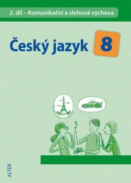 Český jazyk 8 II.díl Komunikační a slohová výchova - Hana Hrdličková