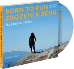 Born to Run Zrozeni k běhu - Jaroslav Dušek; Alice Claytonová; Christopher McDougall
