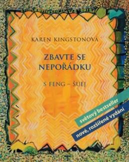 Zbavte se nepořádku s feng šuej - Karen Kingstonová