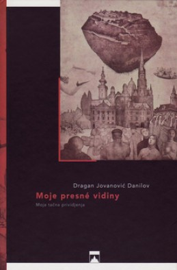Moje presné vidiny - Dragan Jovanović Danilov