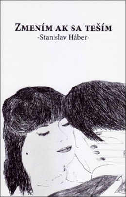 Zmením ak sa teším - Stanislav Háber