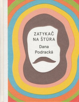 Zatykač na Štúra - Dana Podracká