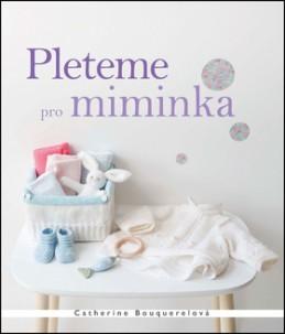 Pleteme pro miminka - Catherine Bouquerelová