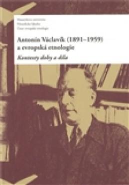 Antonín Václavík (1891–1959) a evropská etnologie - kol.