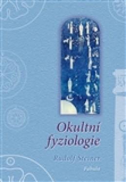 Okultní fyziologie - Rudolf Steiner