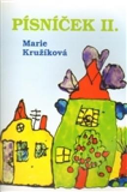 Písníček II. - Marie Kružíková