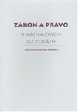 Zákon a právo v archaických kulturách - kol.