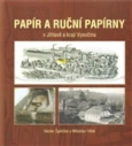 Papír a ruční papírny - Miloslav Vítek