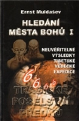 Hledání města Bohů I. - Ernst Muldašev