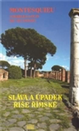Sláva a úpadek říše římské - Charles Montesquieu