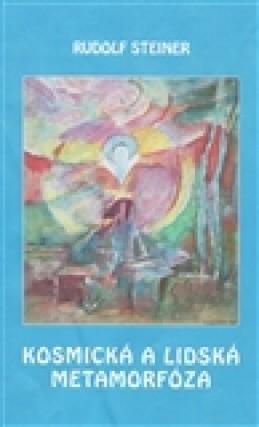 Kosmická a lidská metamorfóza - Rudolf Steiner