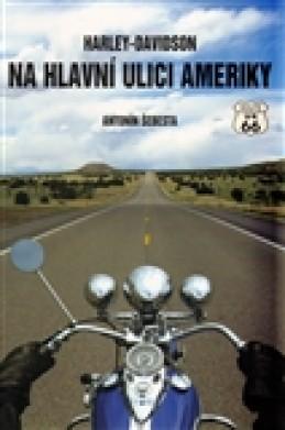 Harley-Davidson na hlavní ulici Ameriky - Antonín Šebesta