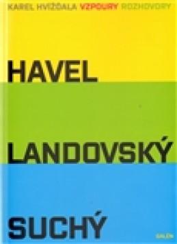 Vzpoury - Havel, Landovský, Suchý - Karel Hvížďala