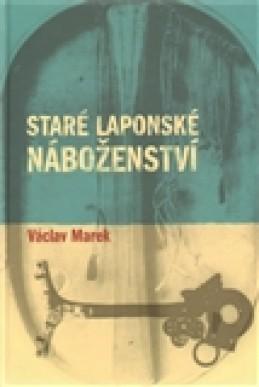 Staré laponské náboženství - Václav Marek