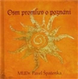 Osm promluv o poznání - Pavel Špatenka