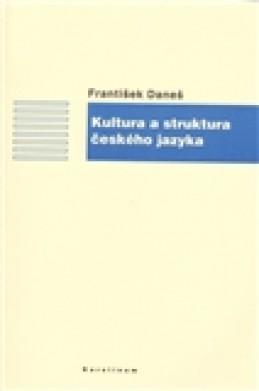 Kultura a struktura českého jazyka - František Daneš