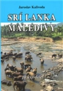 Srí Lanka / Maledivy - průvodce - Jaroslav Kalivoda
