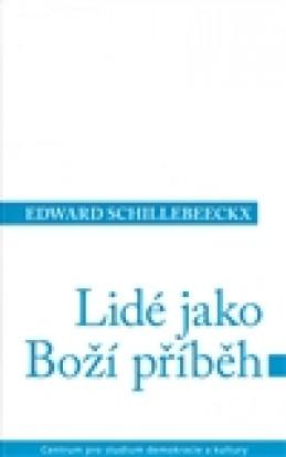 Lidé jako boží příběh - Edward Schillebeeck