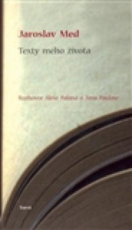 Texty mého života - Jaroslav Med