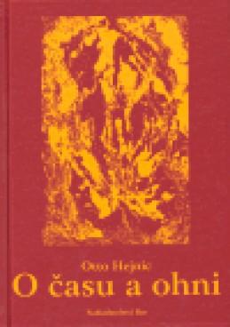 O času a ohni - Otto Hejnic