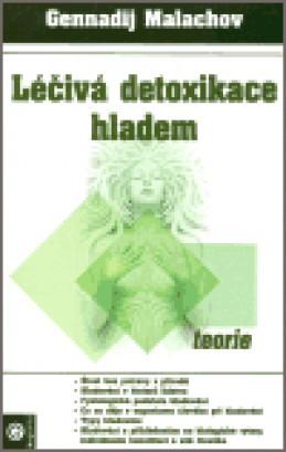 Léčivá detoxikace hladem - Gennadij Malachov