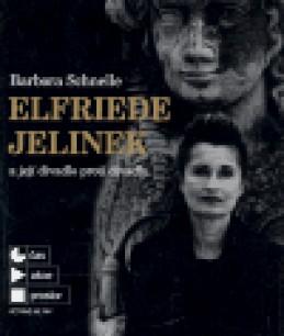 Elfriede Jelinek a její divadlo proti divadlu - Barbora Schnelle