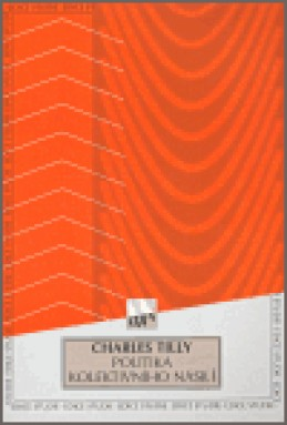 Politika kolektivního násilí - Charles Tilly