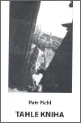 Tahle kniha + CD + DVD - Petr Pichl