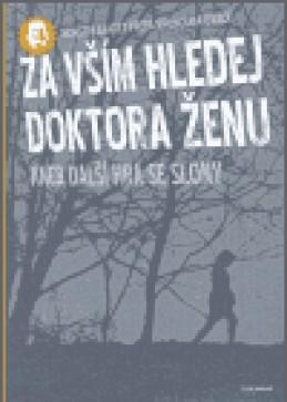 Za vším hledej doktora Ženu - Vojtěch Mašek