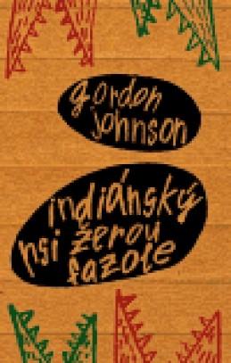 Indiánský psi žerou fazole - Gordon Johnson
