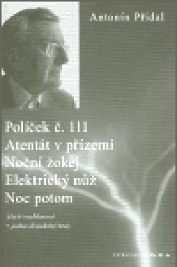 Políček č. 111/ Atentát v přízemí/ Noční žokej/ Elektrický nůž/ Noc potom - Antonín Přidal